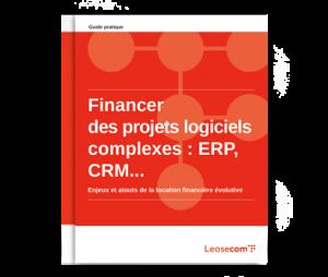 Financer des projets logiciels complexes : ERP, CRM...