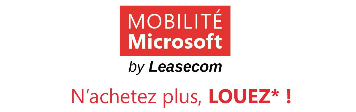Mobilite microsoft by Leasecom n-achetez plus louez