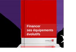 Financer ses équipements évolutifs